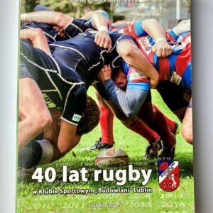 Książka 40 lat Rugby w KS Budowlani Lublin